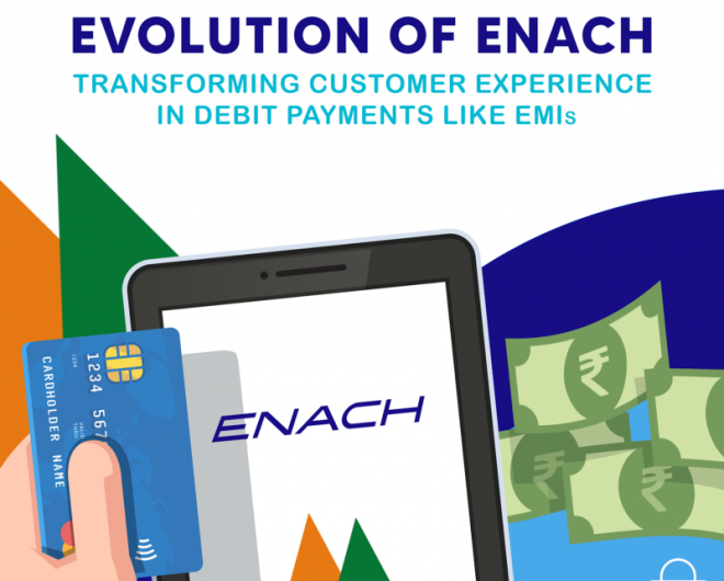 Evolution Of ENACH — Transforming Customer Experience In Debit Payment Sectors Like EMIs 0