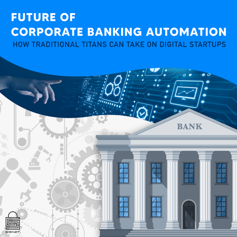 Future Of Corporate Banking Automation- How Traditional Titans Can Take On Digital Startups img 0