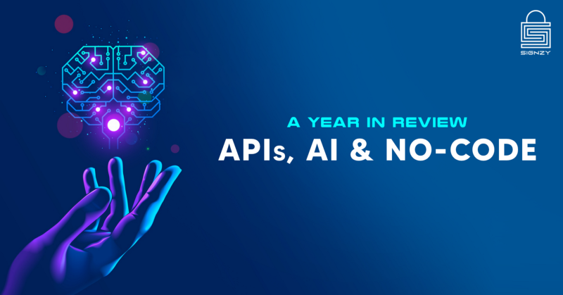 A Year In Review — APIs, AI & NO-CODE image0
