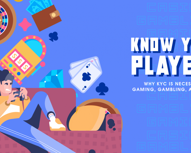 Importance of KYC In Gaming, Gambling And Casino Industries